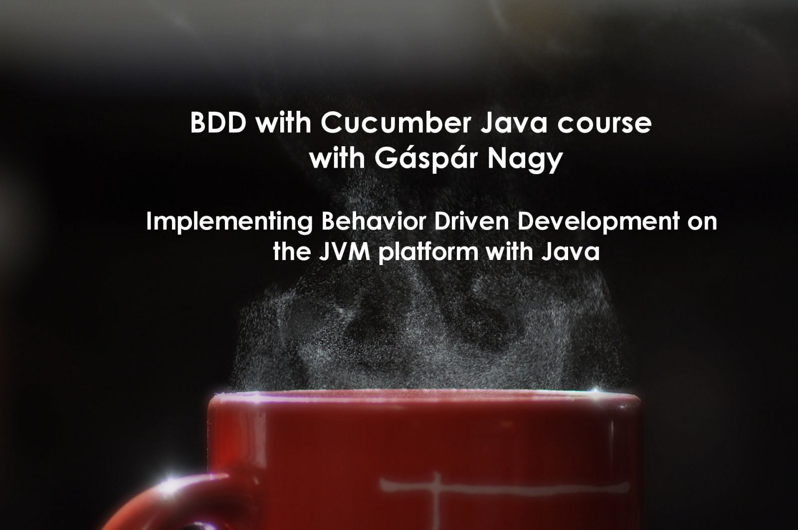 BDD with Cucumber Java Course